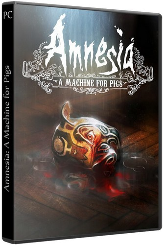 Amnesia: A Machine for Pigs (2013) PC | Лицензия