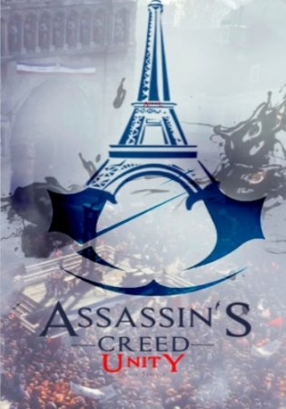 Assassin's Creed: Unity (2014) NoDVD / Сrack от RELOADED